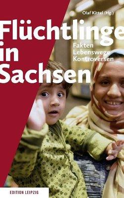 Flüchtlinge in Sachsen von Kittel,  Olaf