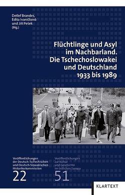 Flüchtlinge und Asyl im Nachbarland von Brandes,  Detlef, Ivanicková,  Edita, Pešek,  Jirí