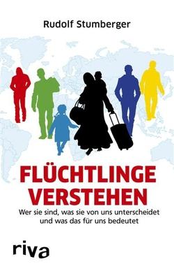 Flüchtlinge verstehen von Stumberger,  Rudolf