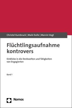 Flüchtlingsaufnahme kontrovers von Dulle,  Maik, Kumbruck,  Christel, Vogt,  Marvin