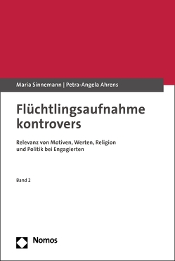 Flüchtlingsaufnahme kontrovers von Ahrens,  Petra-Angela, Sinnemann,  Maria