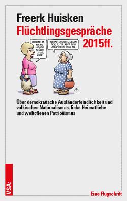 Flüchtlingsgespräche 2015ff. von Huisken,  Freerk