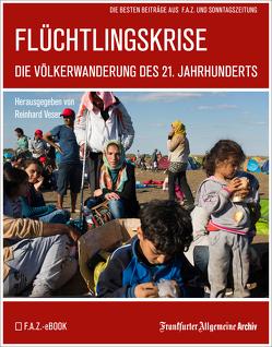 Flüchtlingskrise von Frankfurter Allgemeine Archiv, Trötscher,  Hans Peter, Veser,  Reinhard
