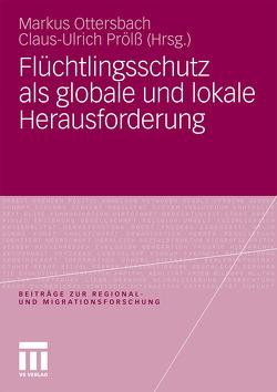Flüchtlingsschutz als globale und lokale Herausforderung von Ottersbach,  Markus, Prölß,  Claus-Ulrich