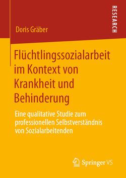 Flüchtlingssozialarbeit im Kontext von Krankheit und Behinderung von Gräber,  Doris