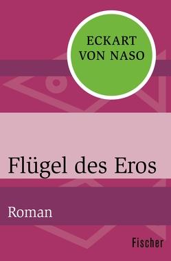 Flügel des Eros von Naso,  Eckart von