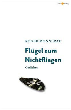 Flügel zum Nichtfliegen von Monnerat,  Roger