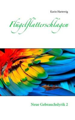 Flügelflatterschlagen von Hartewig,  Karin