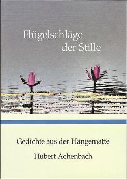 Flügelschläge der Stille von Achenbach,  Hubert