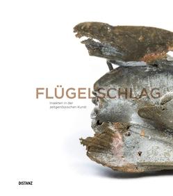 Flügelschlag. Insekten in der zeitgenössischen Kunst von Firmenich,  Andrea