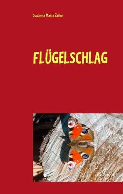 Flügelschlag von Zeller,  Susanna Maria