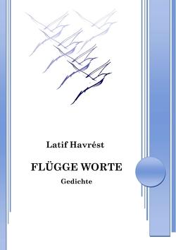 Flügge Worte von Havrest,  Latif