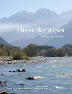 Flüsse der Alpen von Egger,  Gregory, Muhar,  Andreas, Muhar,  Susanne, Siegrist,  Dominik