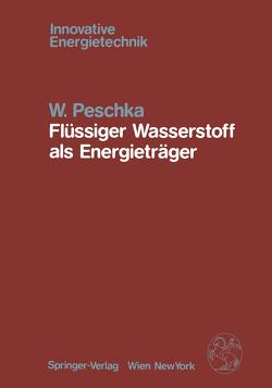 Flüssiger Wasserstoff als Energieträger von Peschka,  W.