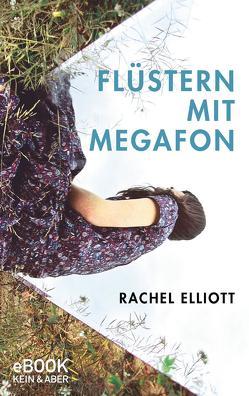 Flüstern mit Megafon von Elliott,  Rachel, Kilchling,  Verena