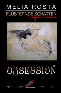 Flüsternde Schatten / Obsession von Rosta,  Melia