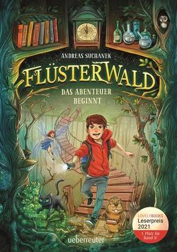 Flüsterwald – Das Abenteuer beginnt (Flüsterwald, Bd. 1) von Grubing,  Timo, Suchanek,  Andreas