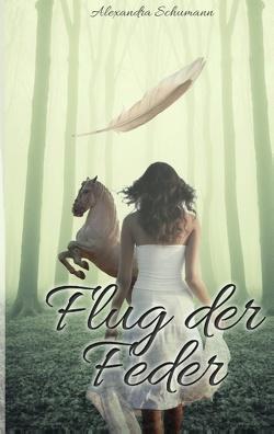 Flug der Feder von Schumann,  Alexandra