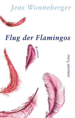 Flug der Flamingos von Wonneberger,  Jens