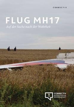 Flug MH17 – Auf der Suche nach der Wahrheit von Bensmann,  Marcus, Burmeister,  Vincent, Crawford,  David, Hauptmeier,  Ariel, Schraven,  David