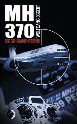 Flug MH370 von Eggert,  Wolfgang