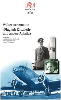 Flug mit Elisabeth und andere Aviatica von Ackermann,  Walter