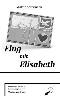 Flug mit Elisabeth von Ackermann,  Walter, Holzer,  Tanja Alexa