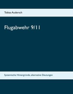 Flugabwehr 9/11 von Audersch,  Tobias