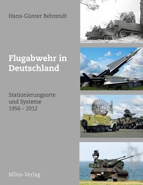 Flugabwehr in Deutschland von Behrendt,  Hans-Günter