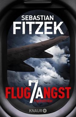 Flugangst 7A von Fitzek,  Sebastian