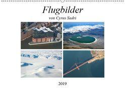 Flugbilder 2019 (Wandkalender 2019 DIN A2 quer) von Sadri,  Cyrus