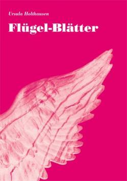 Flügel-Blätter von Holthausen,  Ursula, Stoll,  Eckhardt, Vogel,  Brigitte, Vogel,  Tobias