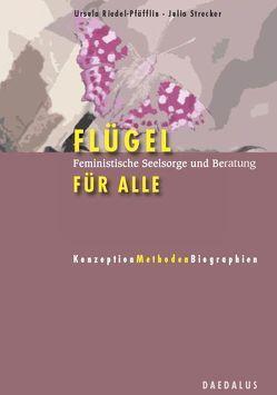 Flügel für alle von Riedel-Pfäfflin,  Ursula, Strecker,  Julia