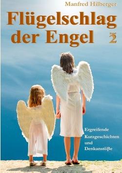 Flügelschlag der Engel – Band 2 von Hilberger,  Manfred