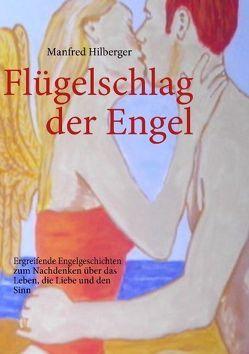 Flügelschlag der Engel von Hilberger,  Manfred