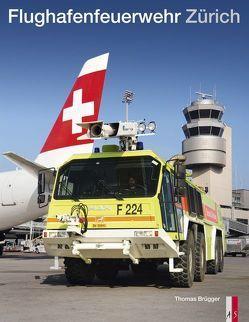 Flughafenfeuerwehr Zürich von Brügger,  Thomas