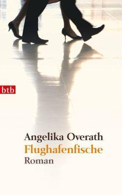Flughafenfische von Overath,  Angelika
