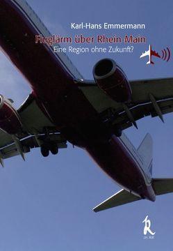 Fluglärm über Rhein-Main von Emmermann,  Karl H