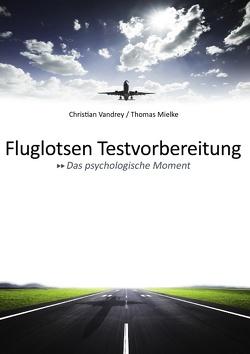 Fluglotsen Testvorbereitung; Das psychologische Moment von Mielke,  Thomas, Vandrey,  Christian