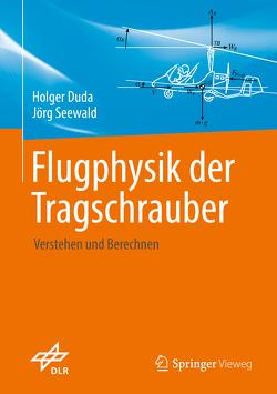 Flugphysik der Tragschrauber von Duda,  Holger, Seewald,  Jörg