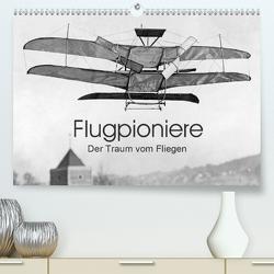Flugpioniere – Der Traum vom Fliegen (Premium, hochwertiger DIN A2 Wandkalender 2021, Kunstdruck in Hochglanz) von Images,  Timeline