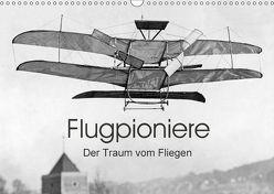 Flugpioniere – Der Traum vom Fliegen (Wandkalender 2018 DIN A3 quer) von Images,  Timeline