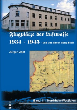Flugplätze der Luftwaffe 1934-45 und was davon übrigblieb von Zapf,  Jürgen