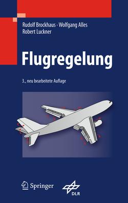 Flugregelung von Alles,  Wolfgang, Brockhaus,  Rudolf, Luckner,  Robert