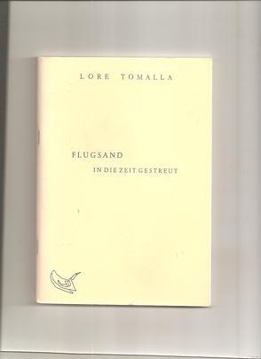 Flugsand in die Zeit gestreut von Tomalla,  Lore