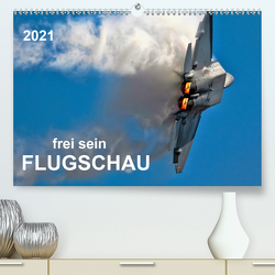 Flugschau – frei sein (Premium, hochwertiger DIN A2 Wandkalender 2021, Kunstdruck in Hochglanz) von Roder,  Peter