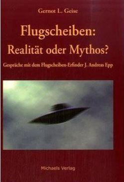 Flugscheiben: Realität oder Mythos? von Epp,  J Andreas, Geise,  Gernot L
