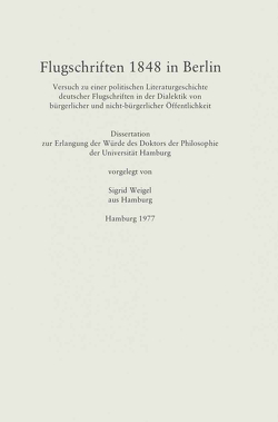 Flugschriften 1848 in Berlin von Weigel,  Sigrid