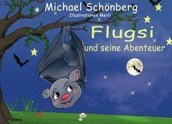 Flugsi und seine Abenteuer von Schönberg,  Michael