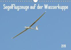 Flugzeuge auf der Wasserkuppe 2019 (Wandkalender 2019 DIN A4 quer) von Wesch,  Friedrich
